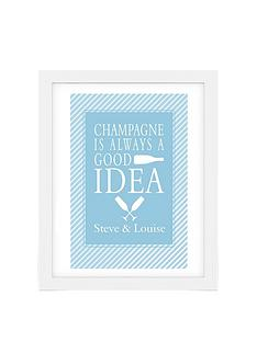personalised-champagne-is-always-a-good-idea-poster-frame