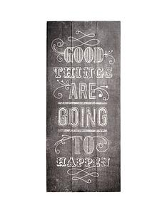 graham-brown-good-things-are-going-to-happen-wooden-wall-art-30-x-70cms
