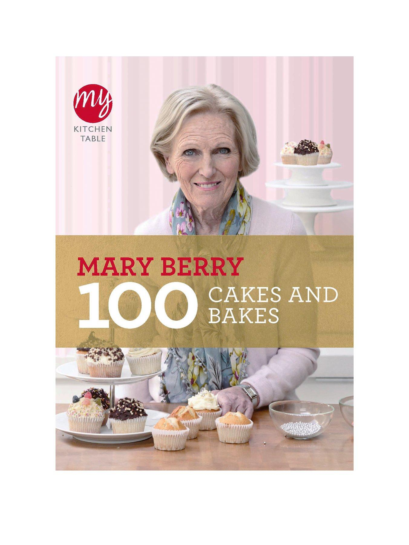 My Kitchen Table: 100 Cakes and Bakes - By Mary Berry (Paperback)