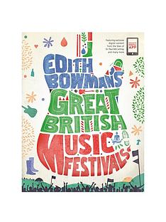 edith-bowmans-great-british-music-festivals-paperback