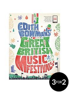 edith-bowmans-great-british-music-festivals-paperback
