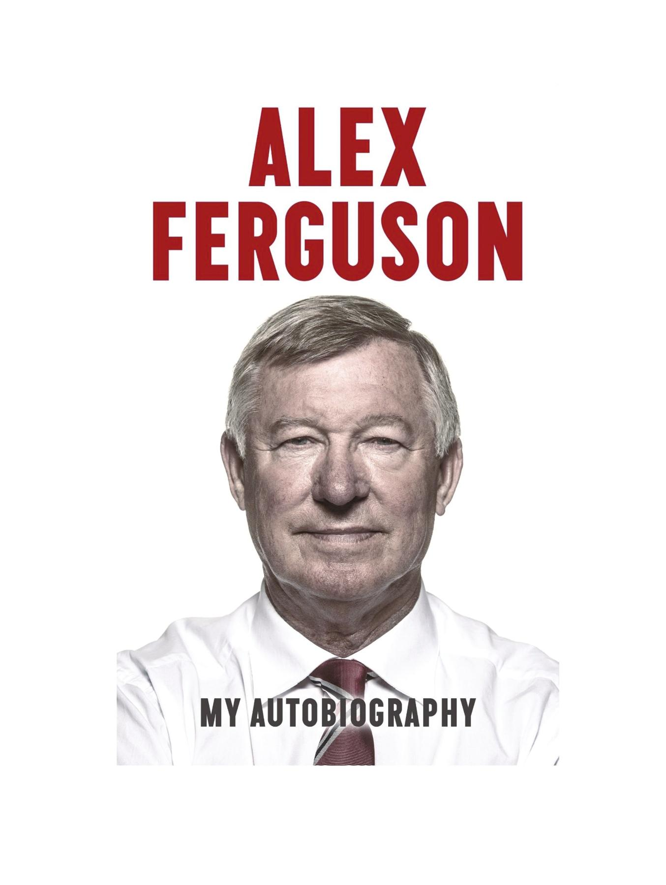 Alex Ferguson : My Auto Biography by Alex Ferguson (Hardback)