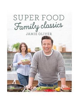 jamie-oliver-super-food-family-classics-jamie-oliver-book