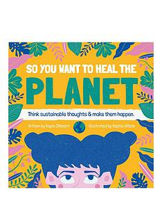 so-you-want-to-heal-the-planet-book