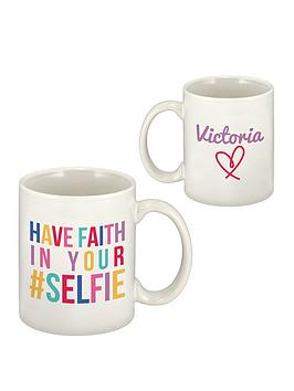 Very Personalised Have Faith In Your Selfie Mug Picture