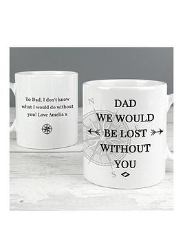 Very Personalised Dad We'D Be Lost Without You Mug Picture