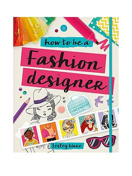 Very  How To Be A Fashion Designer